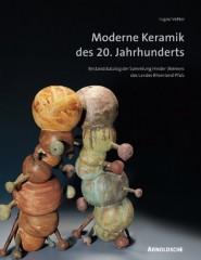 Moderne Keramik des 20. Jahrhunderts: Bestandskatalog der Sammlung Hinder/Reimers des Landes Rheinland-Pfalz